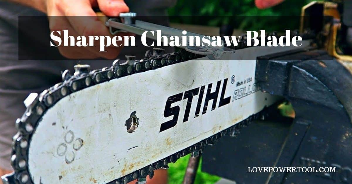 sharpen chainsaw blade