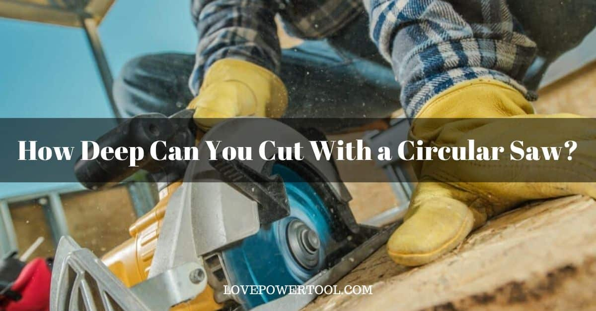 How deep can you cut with a circular saw