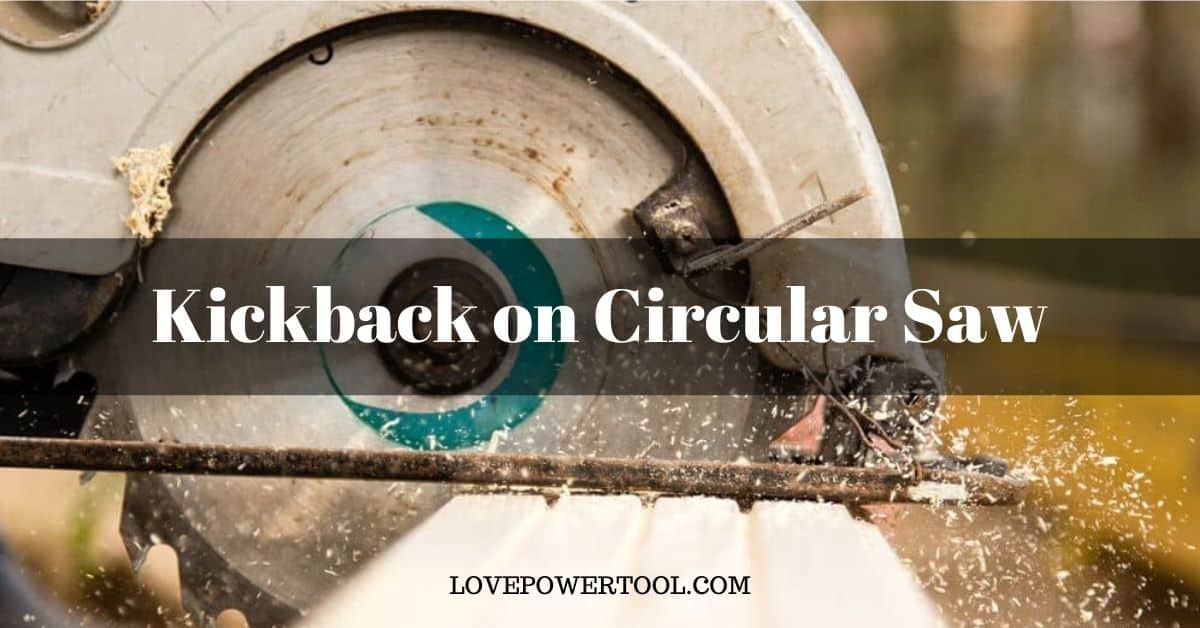 how to avoid kickback on circular saw