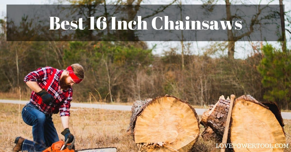 best 16 inch chainsaw