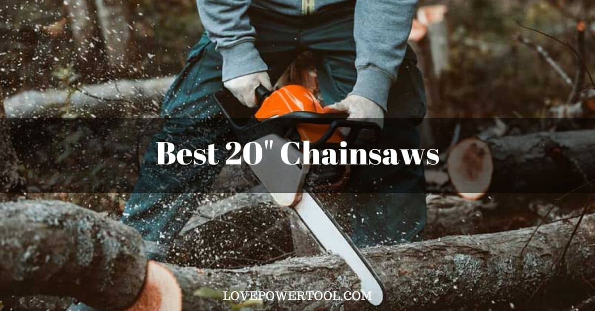 best 20 inch chainsaw