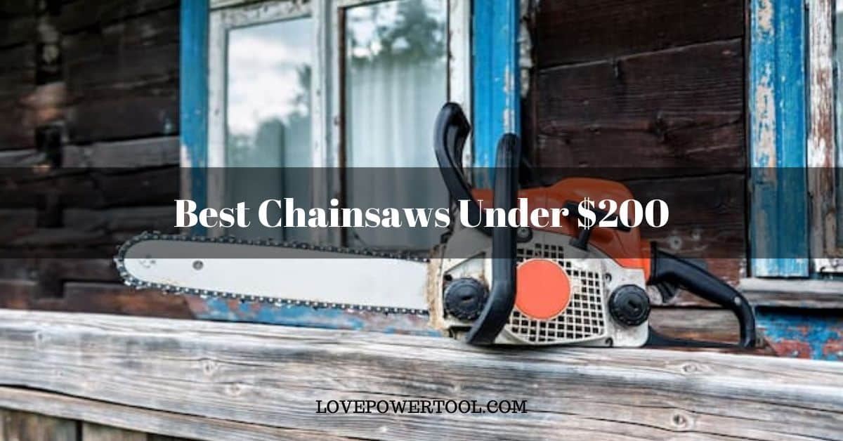best chainsaws under 200