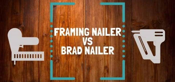 Brad Nailer Vs Framing Nailer
